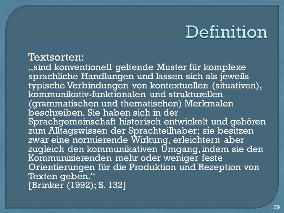 Definition Textsorten: [Brinker (1992); S. 132]